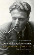 Willem  Otterspeer Volledige werken Willem Frederik Hermans 1 : De mislukkingskunstenaar