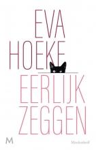 Eva Hoeke , Eerlijk zeggen