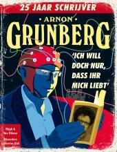 Arnon  Grunberg Ich will doch nur, dass ihr mich liebt