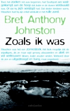Bret Anthony  Johnston Zoals ik was