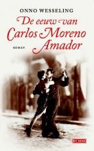 Onno  Wesseling De eeuw van Carlos Moreno Amador