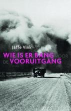Vink, Jaffe Wie is er bang voor de vooruitgang