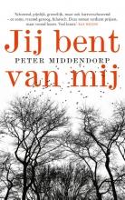 Peter Middendorp , Jij bent van mij