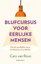Caro van Roon , Blufcursus voor eerlijke mensen