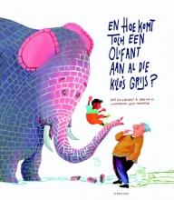 Erik van Os, Elle van Lieshout En hoe komt toch een olifant aan al die kilo`s grijs?