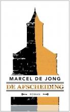 Marcel de Jong De afscheiding