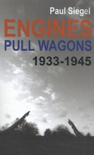 Paul Siegel , Engines Pull Wagons, 1933-1945