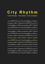 Scott Cunningham Caroline Nevejan  Pinar Sefkatli, City Rhythm