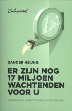 Sander Heijne , Er zijn nog 17 miljoen wachtenden voor u