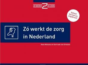 Kees  Wessels, Gertrude van Driesten Zo werkt de zorg in Nederland