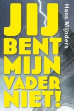 Hans  Mijnders Jij bent mijn vader niet!