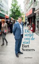 Bart  Somers De strijd om de stad