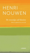 Henri Nouwen , De woestijn zal bloeien