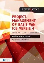 Roel Riepma Bert Hedeman, Projectmanagement op basis van ICB versie 4 –4de geheel herziene druk – IPMA B, IPMA C, IPMA-D , IPMA PMO
