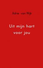 Adrie van  Wijk Uit mijn hart voor jou