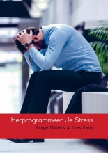 Bregje Mulders  & Yves Gazin Herprogrammeer Je Stress