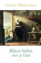 Arthur Hildersham , Blijven bidden voor je kind