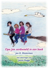 Westerman, Jan D. Opa Jan verdwaald in een boek