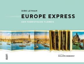 Dirk  Leyman EUROPE EXPRESS - EEN TOERISTISCHE TIJDREIS