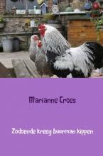 Marianne Croes , Zodoende kreeg buurman kippen