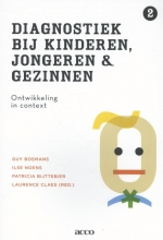 Laurence Claes Guy Bosmans  Ilse Noens  Patricia Bijttebier, Diagnostiek bij kinderen, jongeren en gezinnen 2 Ontwikkeling in context