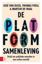 José van Dijck, Thomas  Poell, Martijn de Waal De Platformsamenleving, Strijd om publieke waarden in een online wereld