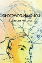 Elizabeth van Driel , Onderweg naar jou