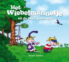 Harald  Timmer Het wiebelmannetje en de boze kabouters
