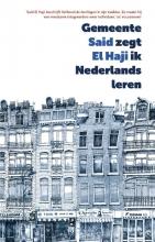 Said El Haji , Gemeente zegt ik Nederlands leren