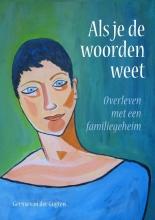 Gèrina van der Gugten , Als je de woorden weet
