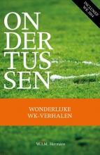 W.J.M.  Hermans Ondertussen - Wonderlijke WK-verhalen 1930-2014