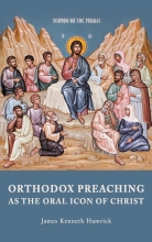 Hamrick James Kenneth , Orthodox preaching as the oralicon of christ