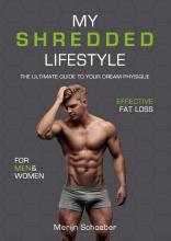 Merijn  Schoeber, Sander  Roex, Rowan van der Voort My shredded lifestyle