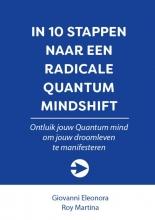 Roy Martina Giovanni Eleonora, In 10 stappen naar een radicale Quantum Mindshift