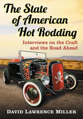 David Lawrence Miller,The State of American Hot Rodding