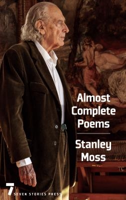 Stanley Moss,Almost Complete Poems