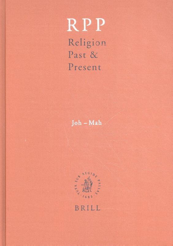 Hans Dieter Betz, Don Browning, Bernd Janowski, Eberhard Jüngel,Religion Past and Present Volume 7 (Joh-Mah)