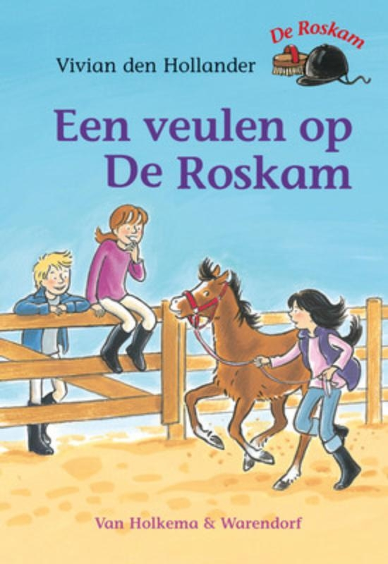 Vivian den Hollander,Een veulen op De Roskam