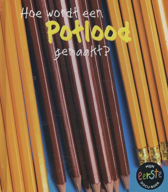 Angela Royston,Hoe wordt een potlood gemaakt?