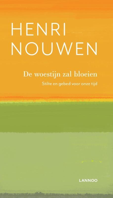 Henri Nouwen,De woestijn zal bloeien