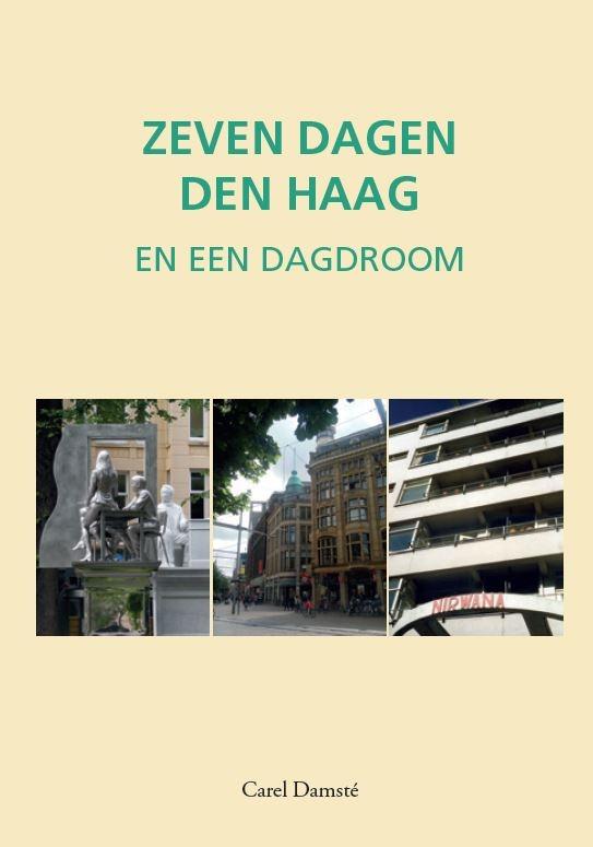 Carel Damsté,Zeven dagen Den Haag