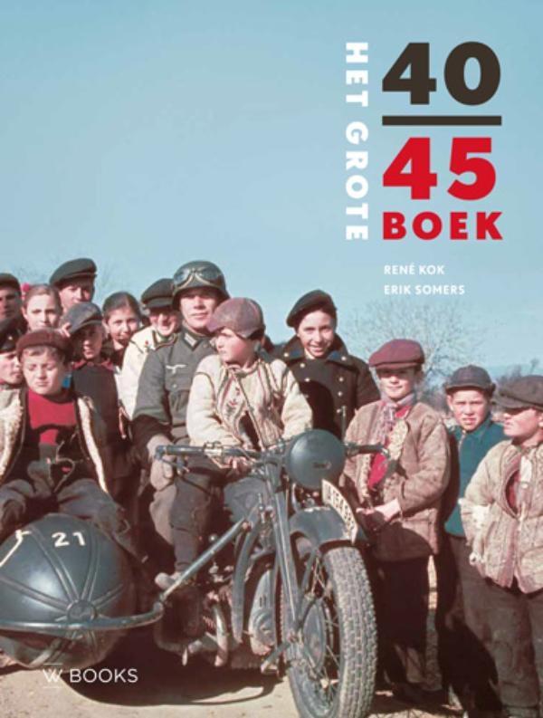 René Kok, Erik Somers,Het grote 40-45 boek