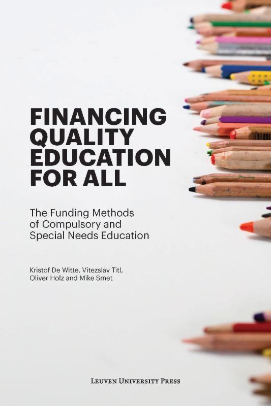 Kristof De Witte, Vitezslav Titl, Oliver Holz, Mike Smet,Financing Quality Education for All