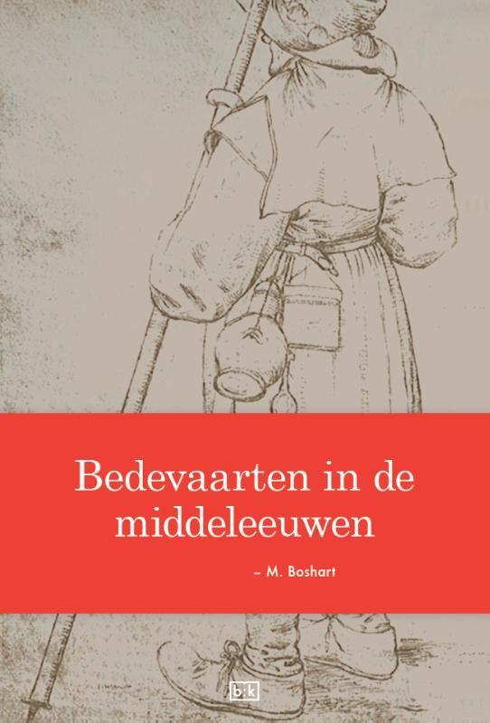 M. Boshart,Bedevaarten in de middeleeuwen