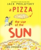 Prelutsky, Jack,A Pizza the Size of the Sun