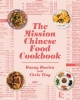 Bowien, Danny,   Ying, Chris,The Mission Chinese Food Cookbook