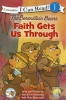 Berenstain, Mike,   Berenstain, Stan,   Berenstain, Jan,The Berenstain Bears, Faith Gets Us Through
