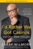 Wilmore, Larry,I`d Rather We Got Casinos