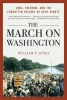 Jones, William P,The March on Washington - Jobs, Freedom, and the Forgotten History of Civil Rights