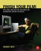 Roy, Kenny,Finish Your Film! Tips and Tricks for Making an Animated Short in Maya